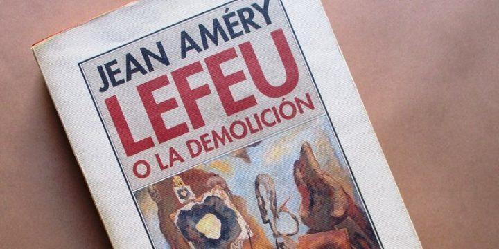 Books (II): Jean Amery's Lefeu oder Der Abbruch